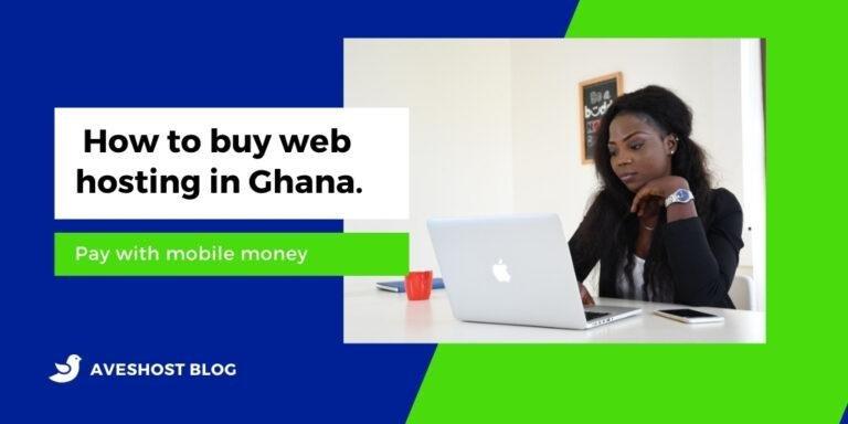 How to buy web hosting in Ghana